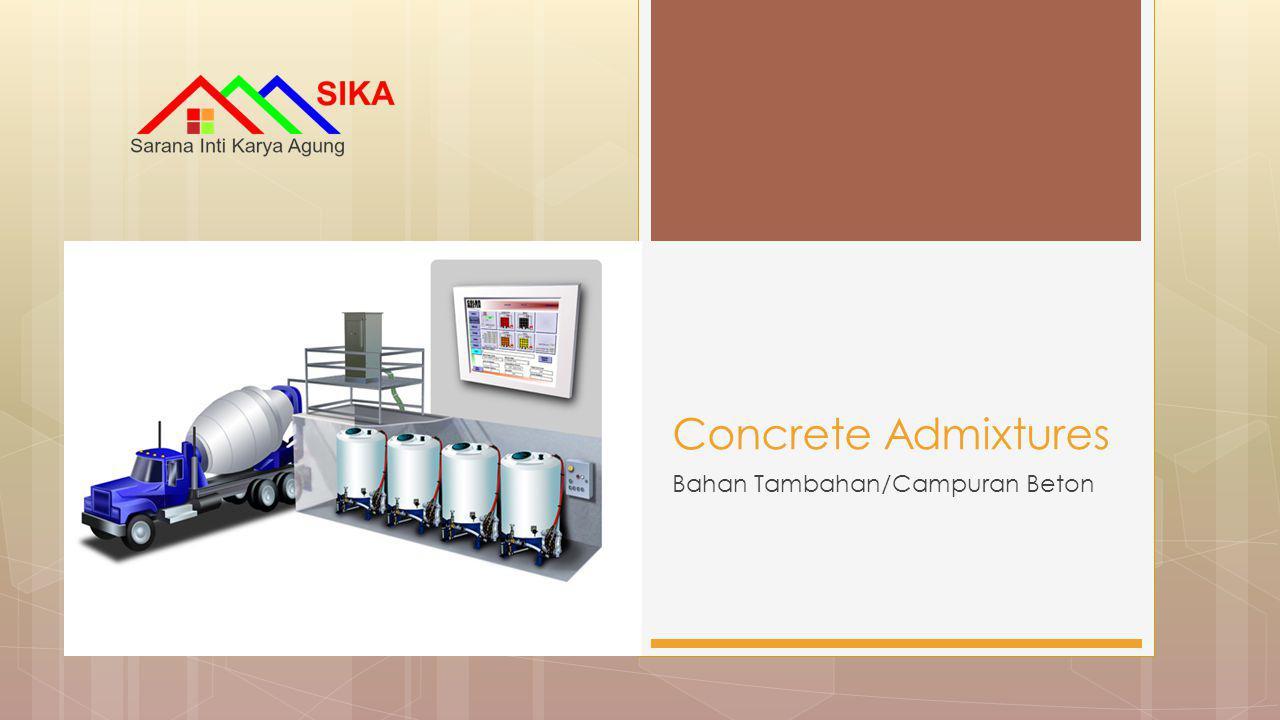Bahan Tambahan/Campuran Beton Concrete Admixtures