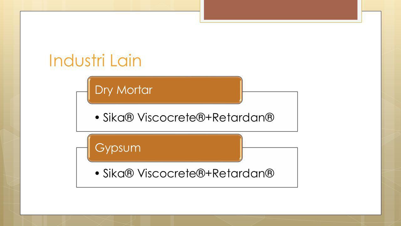 Industri Lain Sika® Viscocrete®+Retardan® Dry Mortar Sika® Viscocrete®+Retardan® Gypsum
