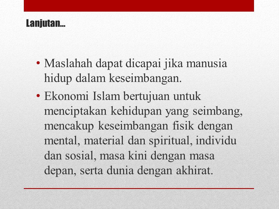 Komponen Prinsip Ekonomi Islam: 1.Kerja Secara umum berarti pemanfaatan sumber daya bukan hanya pemilik semata.