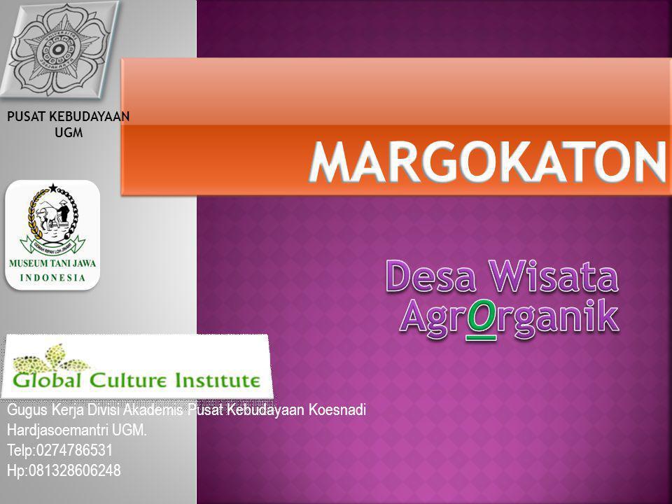 PUSAT KEBUDAYAAN UGM Gugus Kerja Divisi Akademis Pusat Kebudayaan Koesnadi Hardjasoemantri UGM. Telp:0274786531 Hp:081328606248