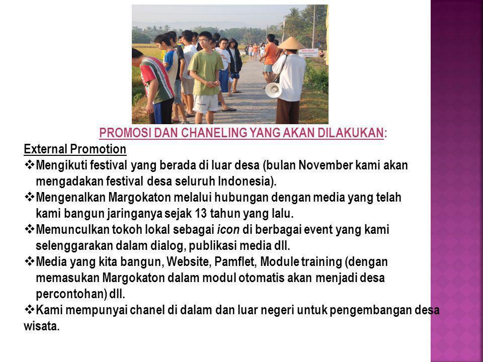 PROMOSI DAN CHANELING YANG AKAN DILAKUKAN: External Promotion  Mengikuti festival yang berada di luar desa (bulan November kami akan mengadakan festi