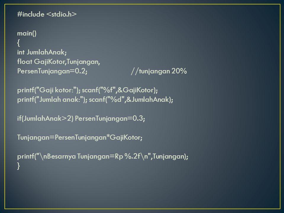 #include main() { int JumlahAnak; float GajiKotor,Tunjangan, PersenTunjangan=0.2;//tunjangan 20% printf(