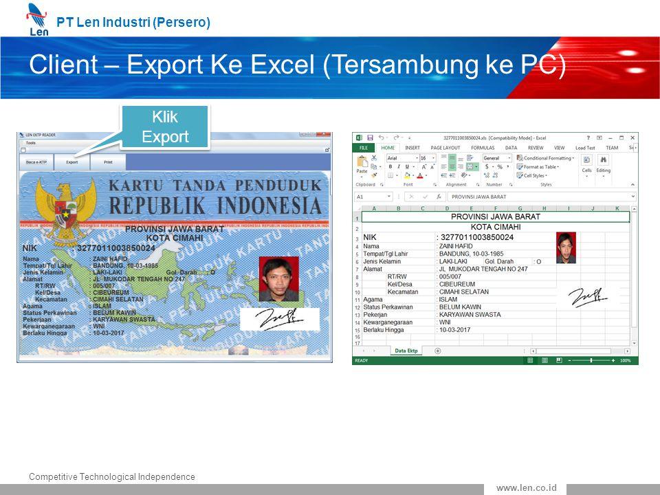 PT Len Industri (Persero) Competitive Technological Independence www.len.co.id Client – Export Ke Excel (Tersambung ke PC) Klik Export