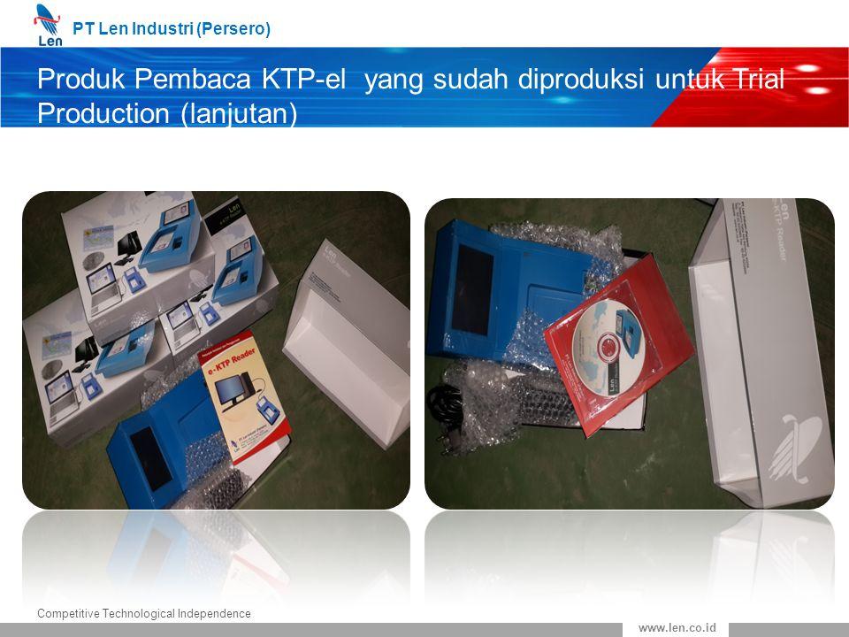 PT Len Industri (Persero) Competitive Technological Independence www.len.co.id Produk Pembaca KTP-el yang sudah diproduksi untuk Trial Production (lan