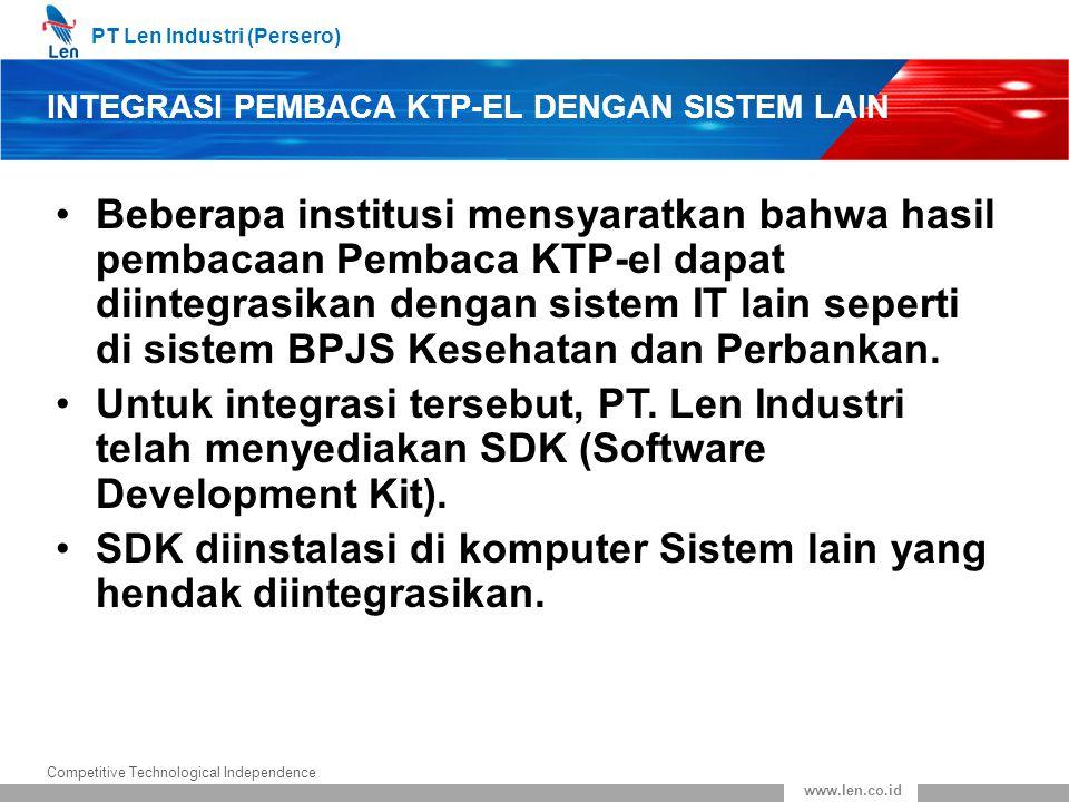PT Len Industri (Persero) Competitive Technological Independence www.len.co.id INTEGRASI PEMBACA KTP-EL DENGAN SISTEM LAIN Beberapa institusi mensyara