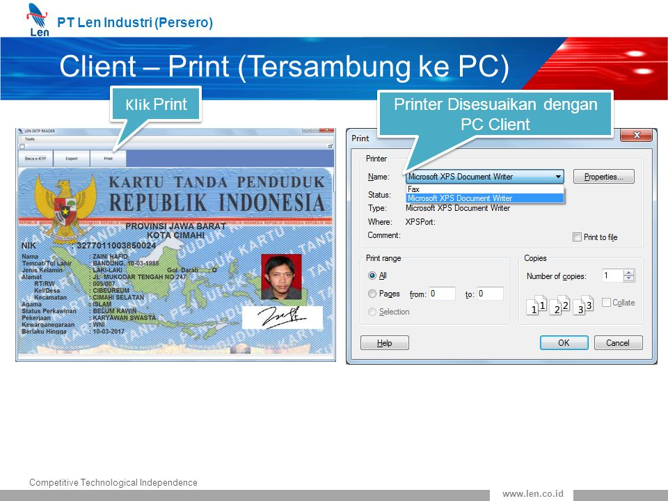 PT Len Industri (Persero) Competitive Technological Independence www.len.co.id Client – Print (Tersambung ke PC) Klik Print Printer Disesuaikan dengan