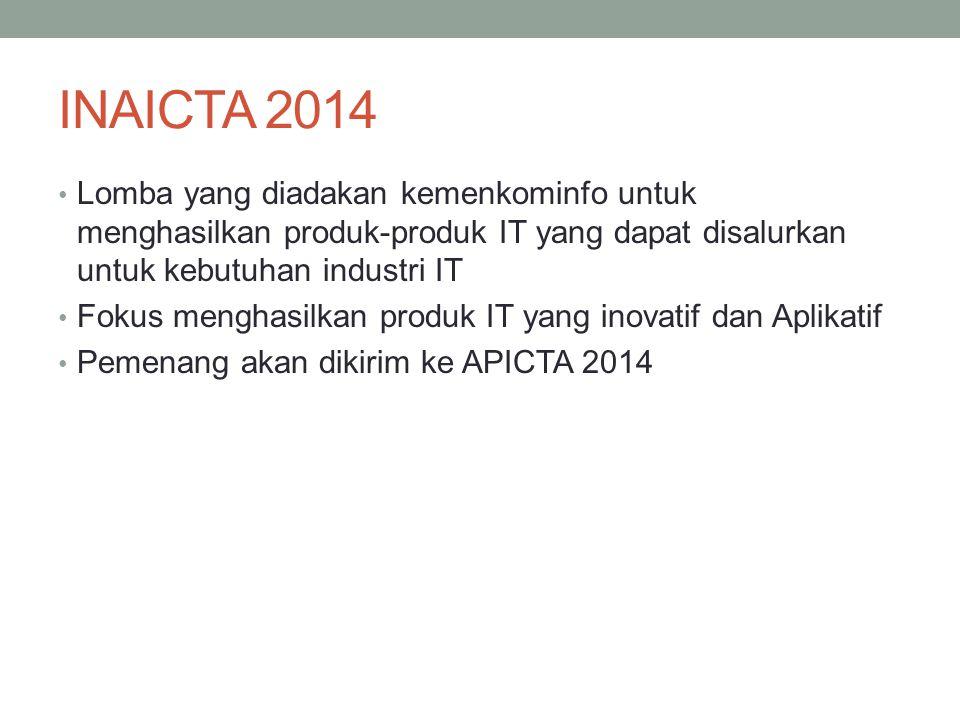 Rangkaian Acara : INAICTA 2014 - Launching - Pendaftaran 1 maret – 31 Juli 2014 !!!!!!!.