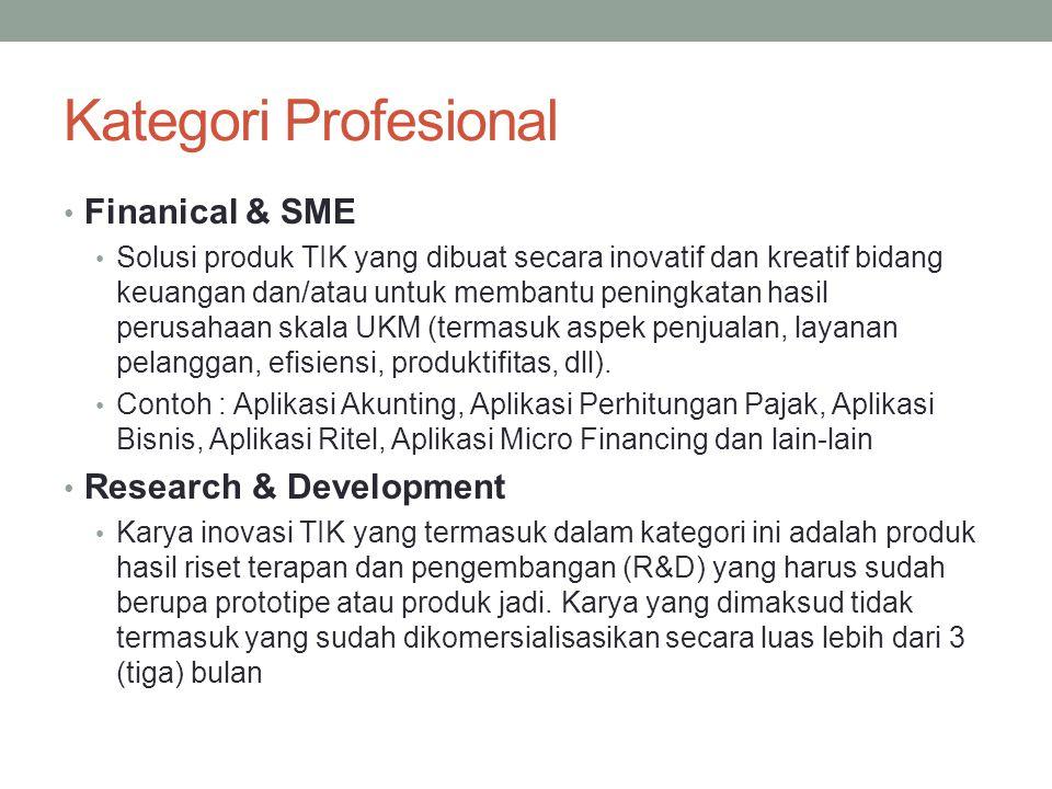 Kategori Profesional Finanical & SME Solusi produk TIK yang dibuat secara inovatif dan kreatif bidang keuangan dan/atau untuk membantu peningkatan has