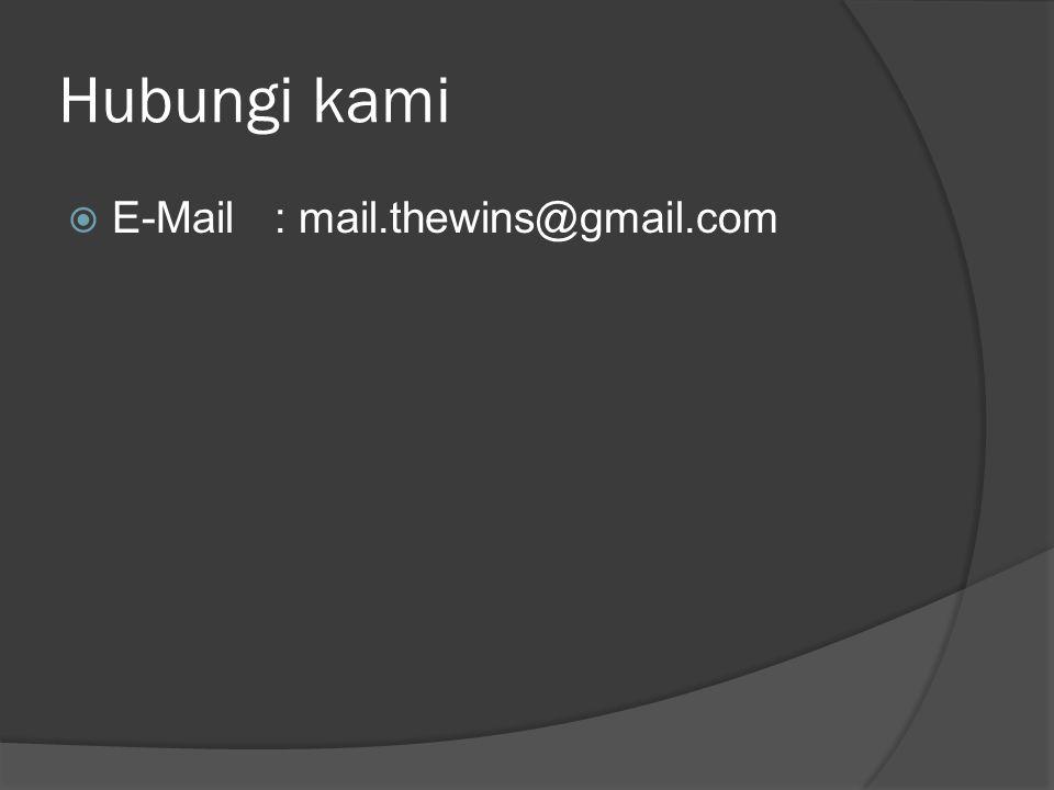 Hubungi kami  E-Mail: mail.thewins@gmail.com