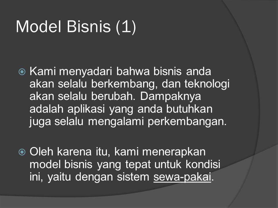 Model Bisnis (1)  Kami menyadari bahwa bisnis anda akan selalu berkembang, dan teknologi akan selalu berubah.