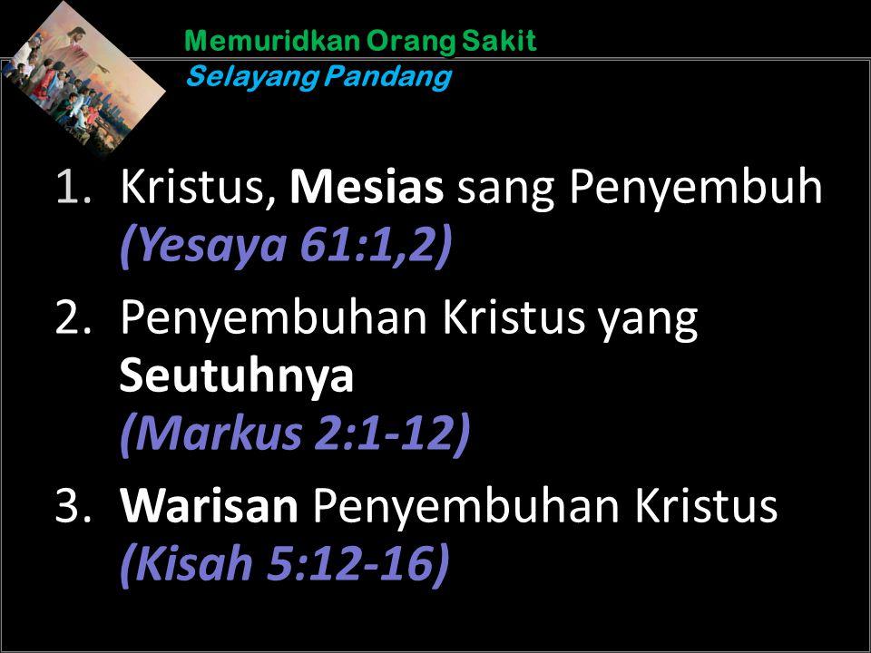 b b Understand the purposes of marriageA Memuridkan Orang Sakit Selayang Pandang Memuridkan Orang Sakit Selayang Pandang 1. Kristus, Mesias sang Penye