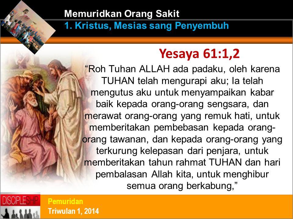 """""""Roh Tuhan ALLAH ada padaku, oleh karena TUHAN telah mengurapi aku; Ia telah mengutus aku untuk menyampaikan kabar baik kepada orang-orang sengsara, d"""