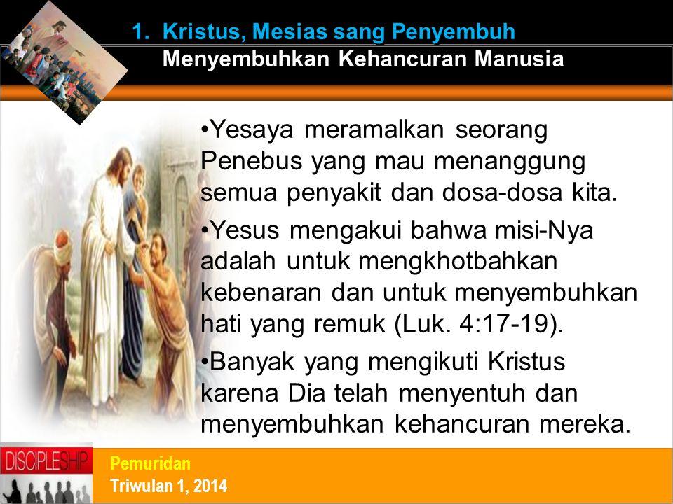 Yesaya meramalkan seorang Penebus yang mau menanggung semua penyakit dan dosa-dosa kita. Yesus mengakui bahwa misi-Nya adalah untuk mengkhotbahkan keb