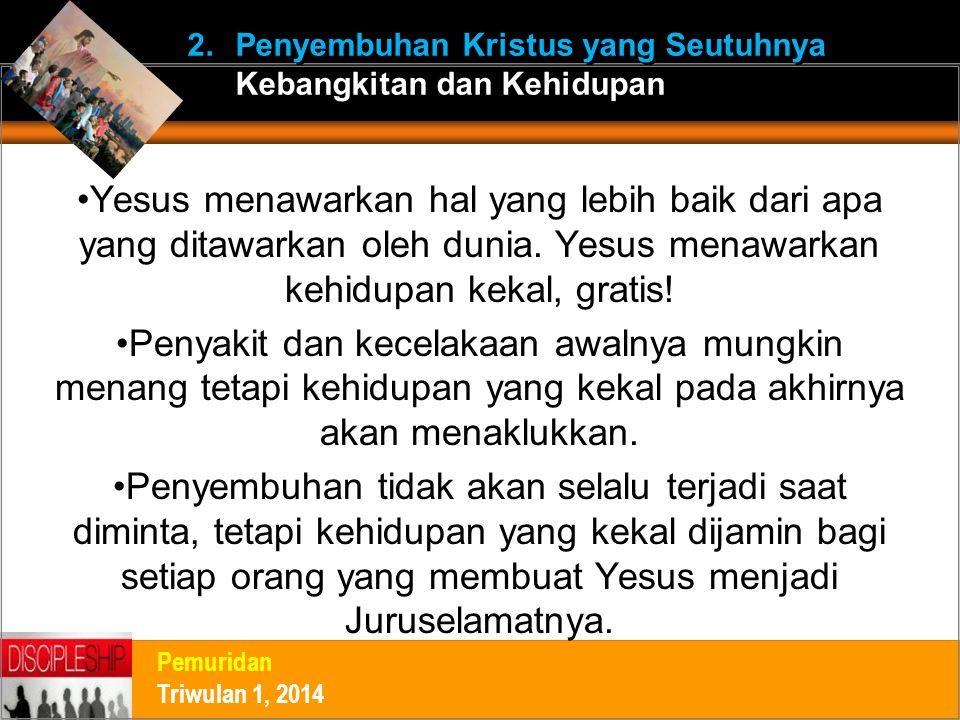 Yesus menawarkan hal yang lebih baik dari apa yang ditawarkan oleh dunia.