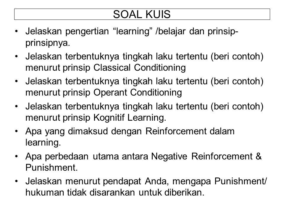 SOAL KUIS Jelaskan pengertian learning /belajar dan prinsip- prinsipnya.