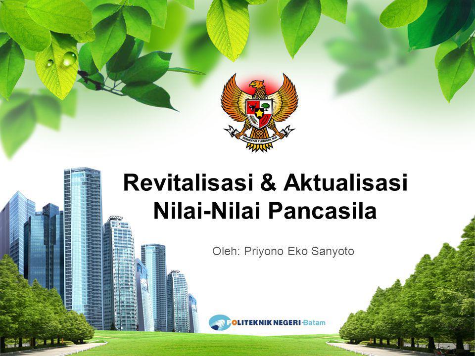 L/O/G/O Revitalisasi & Aktualisasi Nilai-Nilai Pancasila Revitalisasi & Aktualisasi Nilai-Nilai Pancasila Oleh: Priyono Eko Sanyoto