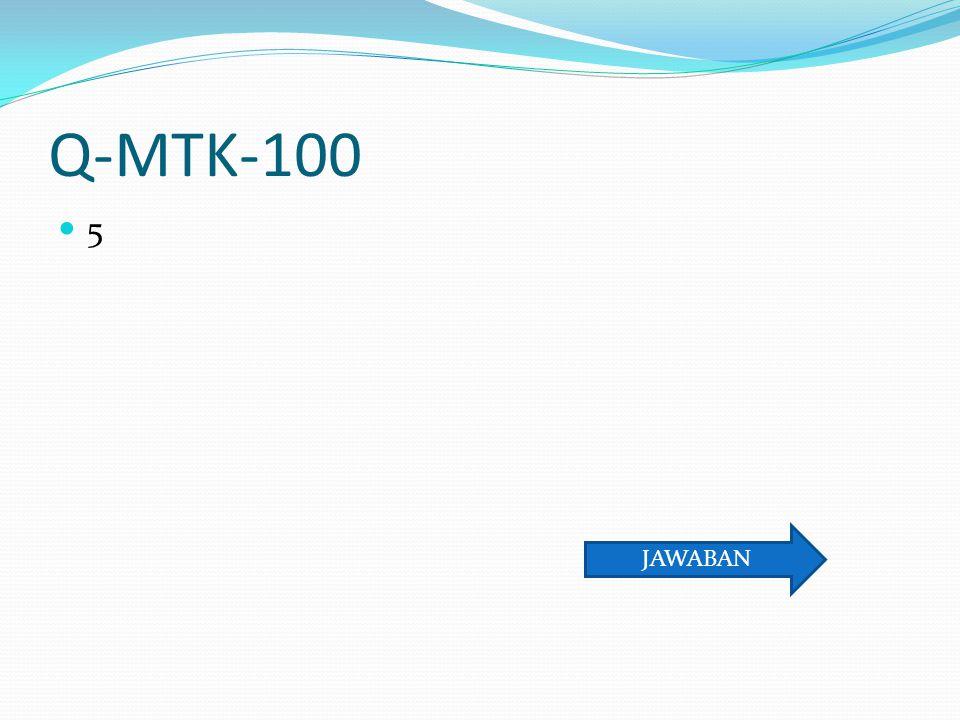Q-MTK-100 5 JAWABAN