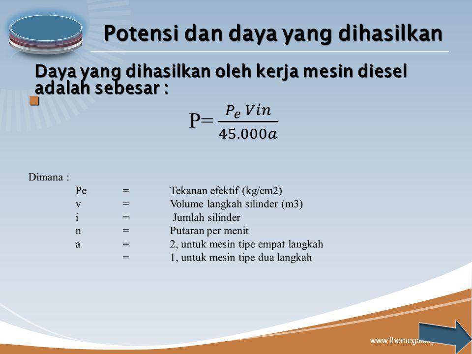 LOGO www.themegallery.com Potensi dan daya yang dihasilkan Daya yang dihasilkan oleh kerja mesin diesel adalah sebesar :
