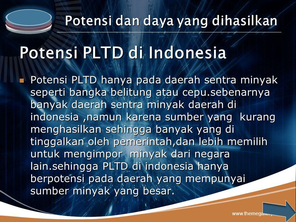 LOGO www.themegallery.com Potensi dan daya yang dihasilkan Potensi PLTD di Indonesia Potensi PLTD hanya pada daerah sentra minyak seperti bangka belit