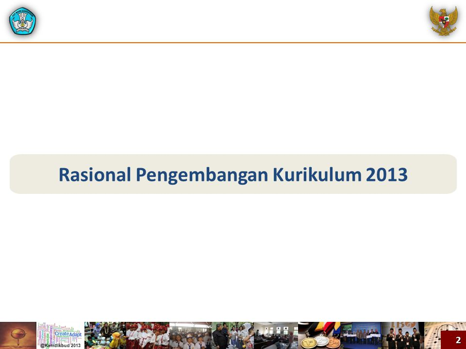Rasional Pengembangan Kurikulum 2013 2