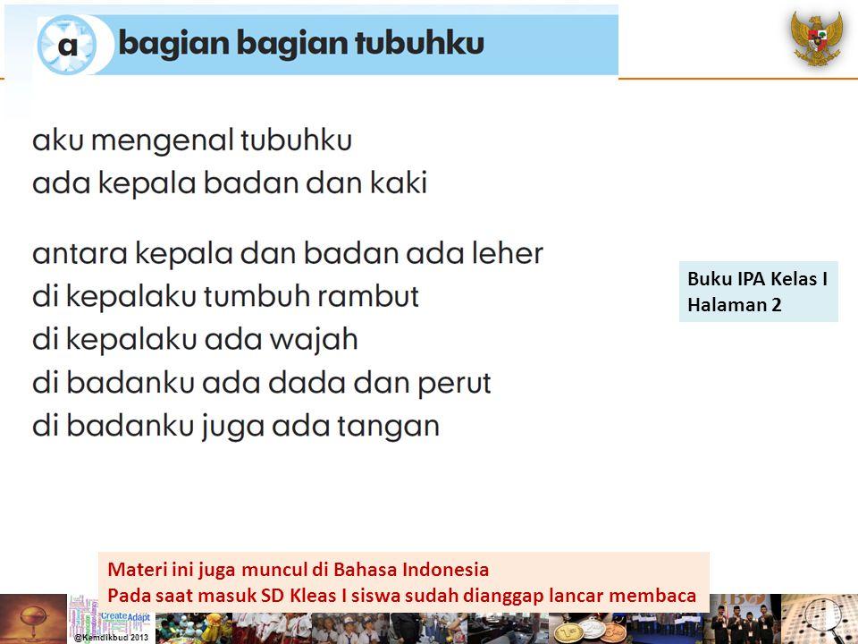 Buku IPA Kelas I Halaman 2 Materi ini juga muncul di Bahasa Indonesia Pada saat masuk SD Kleas I siswa sudah dianggap lancar membaca
