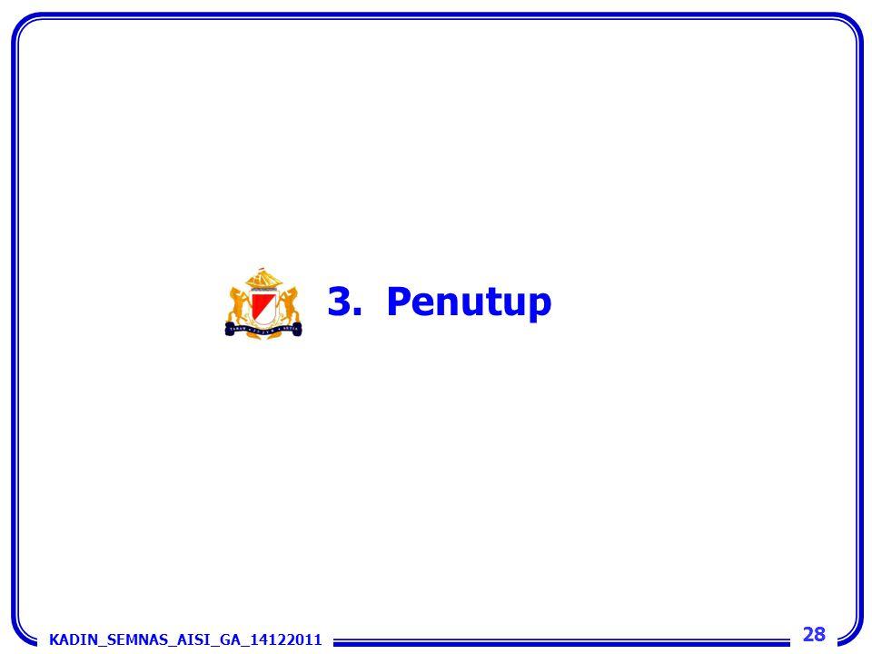 3. Penutup 28 KADIN_SEMNAS_AISI_GA_14122011