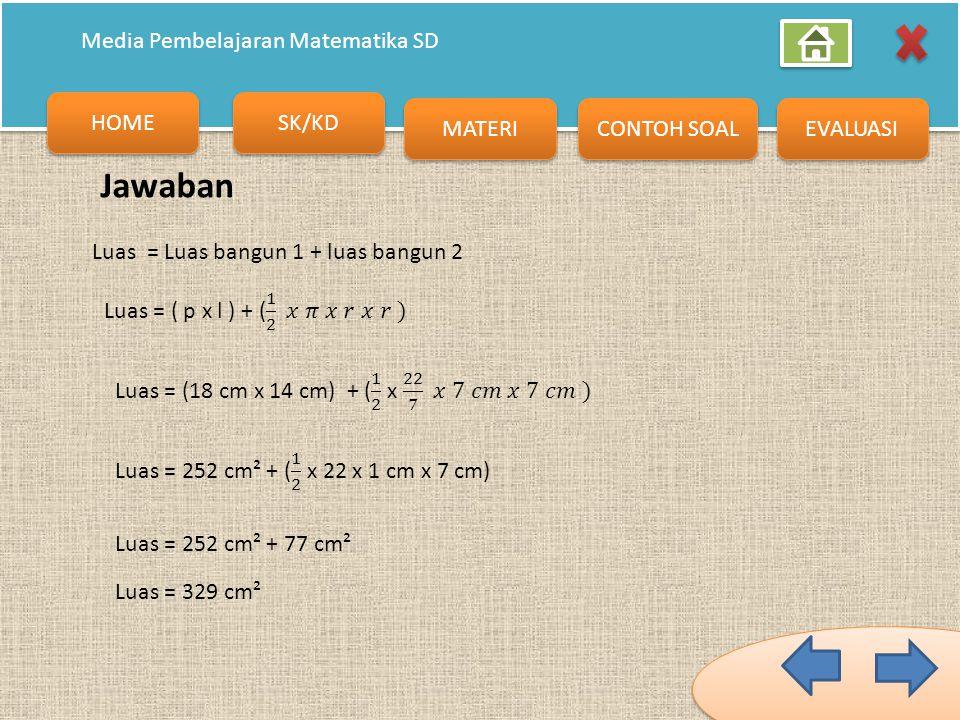 HOME SK/KD MATERI CONTOH SOAL EVALUASI Media Pembelajaran Matematika SD Contoh soal Hitunglah luas bangun dibawah ini 18 cm 14cm 7 cm Untuk mengetahui