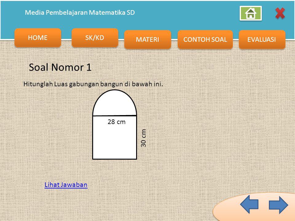 HOME SK/KD MATERI CONTOH SOAL EVALUASI Media Pembelajaran Matematika SD Jawaban Luas = Luas bangun 1 + luas bangun 2 Luas = 252 cm² + 77 cm² Luas = 32
