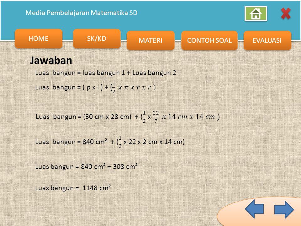 HOME SK/KD MATERI CONTOH SOAL EVALUASI Media Pembelajaran Matematika SD Soal Nomor 1 Hitunglah Luas gabungan bangun di bawah ini. 28 cm 30 cm Lihat Ja