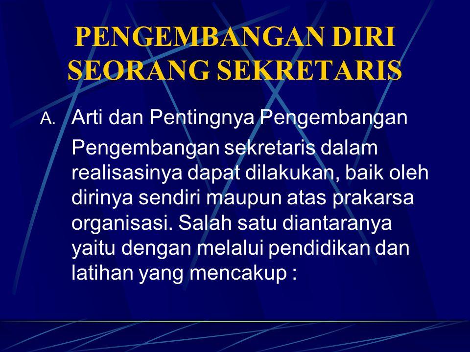 Seorang sekretaris harus selalu berusaha untuk mencari cara-cara yang baik untuk menumbuhkan hubungan dan kerja sama yang baik antara sekretaris denga