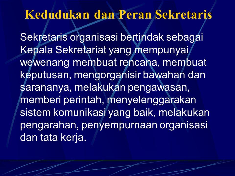 Arti Sekretaris dan Kesekretariatan Sekretaris adalah seseorang yang membantu seorang pemimpin atau badan pimpinan atau perusahaan, terutama untuk pen