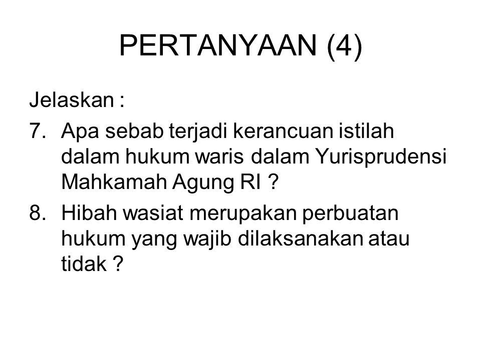 PERTANYAAN (5) 9.Dalam hukum positif di Indonesia terdapat 3 macam hukum waris, yaitu : hukum waris BW, hukum waris Islam dan hukum waris Adat.