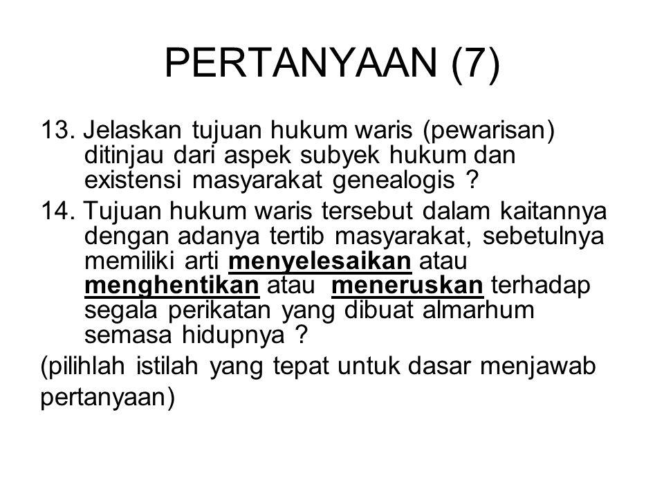 PERTANYAAN (8) 15.Apa dan jelaskan konsekuensi dari adanya asas harta warisan harus sudah bersih .