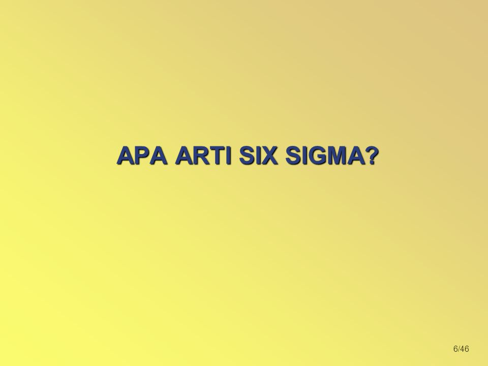 17/46 MANY FACET OF SIX SIGMA A METRIC