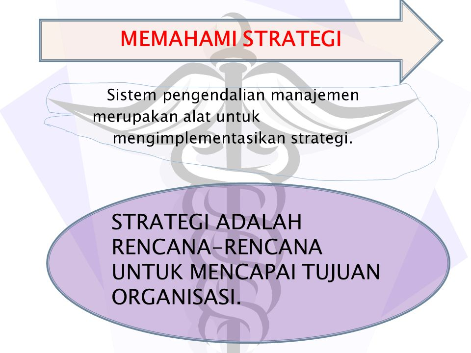 Sistem pengendalian manajemen merupakan alat untuk mengimplementasikan strategi.