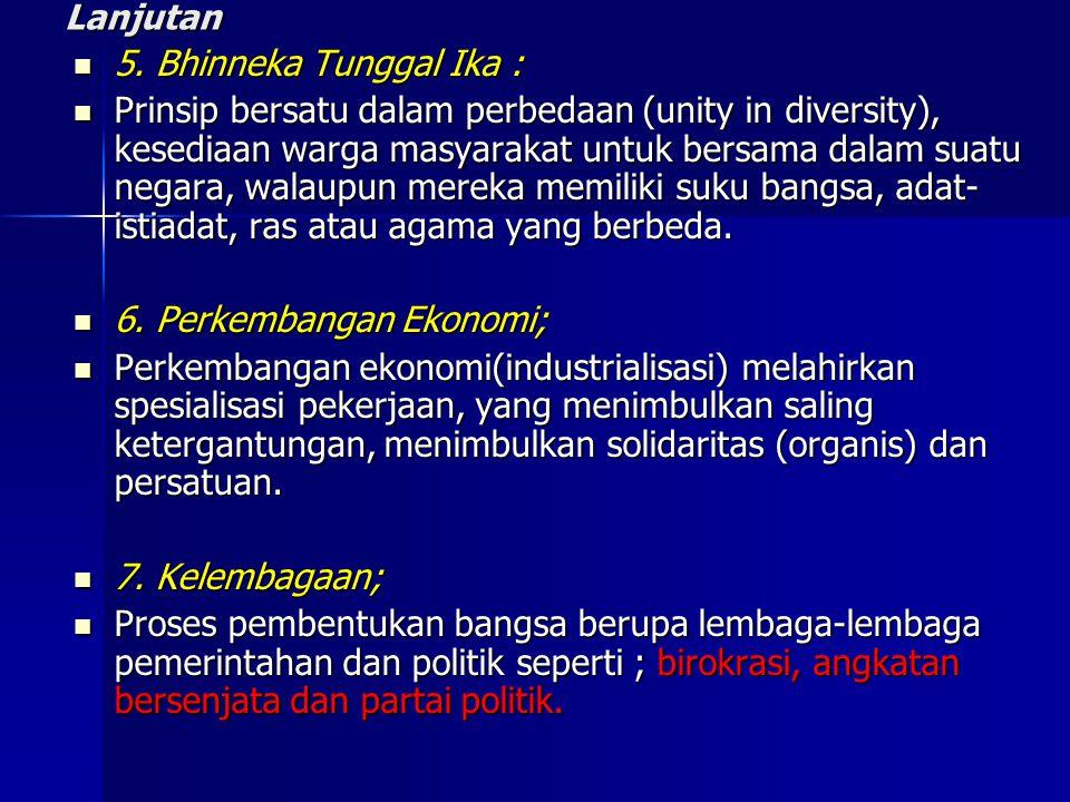 Lanjutan 5. Bhinneka Tunggal Ika : 5. Bhinneka Tunggal Ika : Prinsip bersatu dalam perbedaan (unity in diversity), kesediaan warga masyarakat untuk be