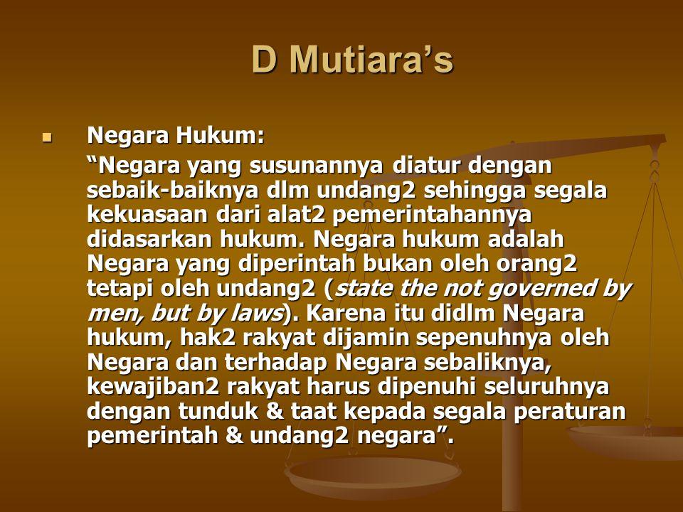 """D Mutiara's Negara Hukum: Negara Hukum: """"Negara yang susunannya diatur dengan sebaik-baiknya dlm undang2 sehingga segala kekuasaan dari alat2 pemerint"""