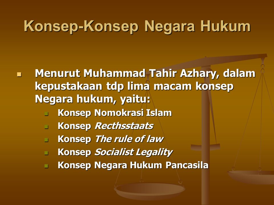 Konsep-Konsep Negara Hukum Menurut Muhammad Tahir Azhary, dalam kepustakaan tdp lima macam konsep Negara hukum, yaitu: Menurut Muhammad Tahir Azhary,