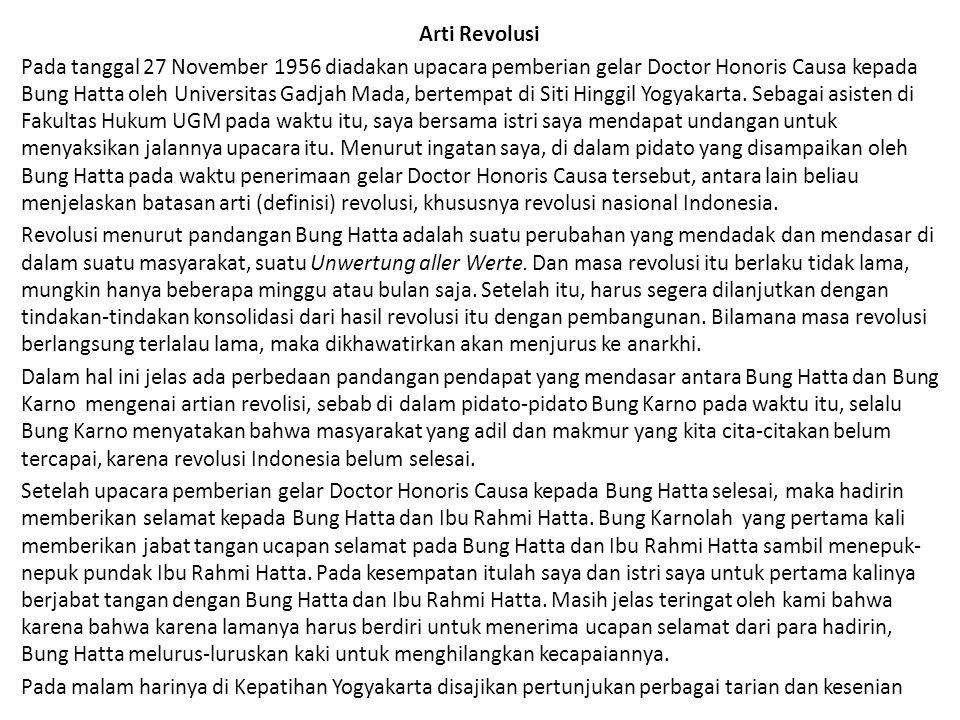 Arti Revolusi Pada tanggal 27 November 1956 diadakan upacara pemberian gelar Doctor Honoris Causa kepada Bung Hatta oleh Universitas Gadjah Mada, bert