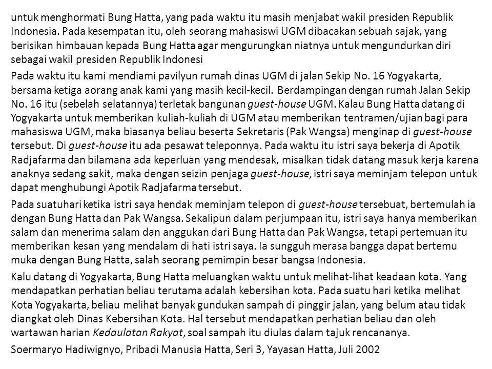 untuk menghormati Bung Hatta, yang pada waktu itu masih menjabat wakil presiden Republik Indonesia. Pada kesempatan itu, oleh seorang mahasiswi UGM di
