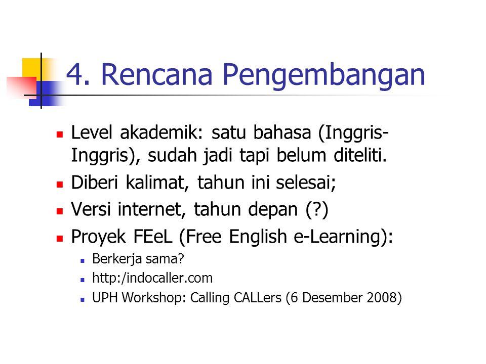 3. Kegunaan/Manfaat bentuk tes yang hampir tidak terbatas; dapat untuk belajar; mencegah kerja-sama (mencontek); guru tidak perlu mengoreksi; menghasi