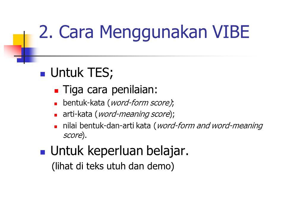 Untuk TES; Tiga cara penilaian: bentuk-kata (word-form score); arti-kata (word-meaning score); nilai bentuk-dan-arti kata (word-form and word-meaning score).