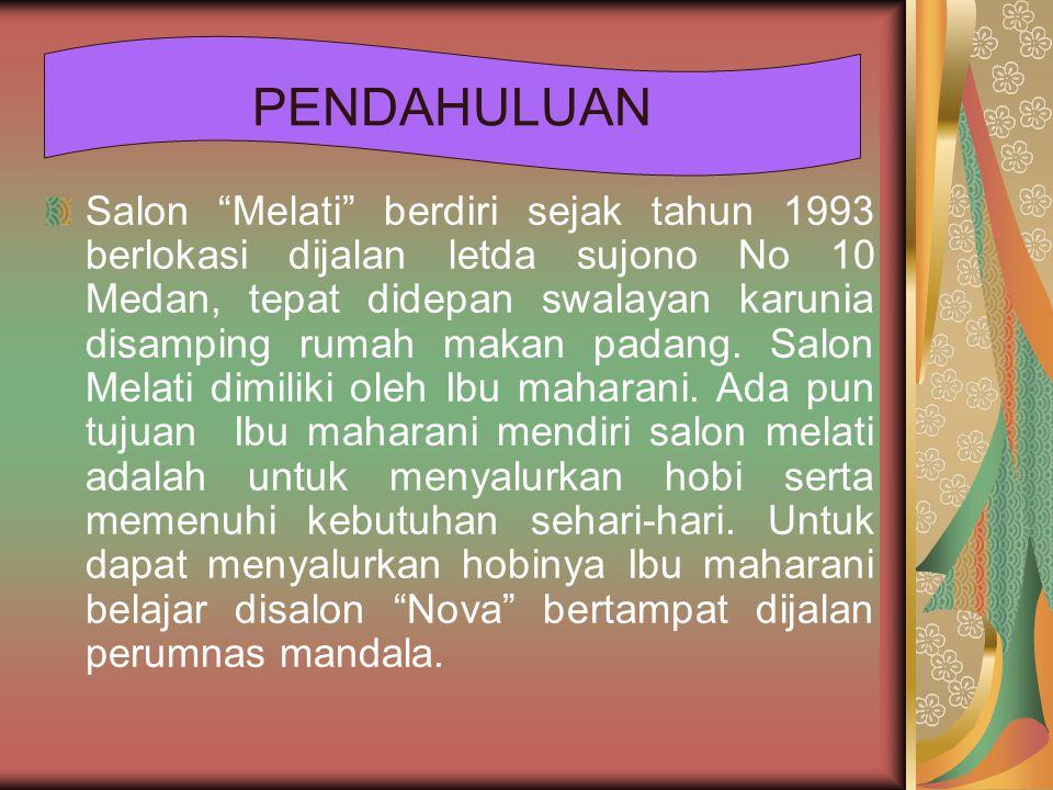 """Salon """"Melati"""" berdiri sejak tahun 1993 berlokasi dijalan letda sujono No 10 Medan, tepat didepan swalayan karunia disamping rumah makan padang. Salon"""