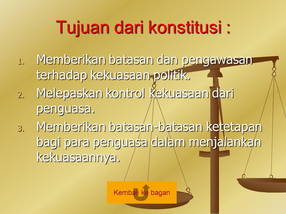 Nilai dari konstitusi : 1.