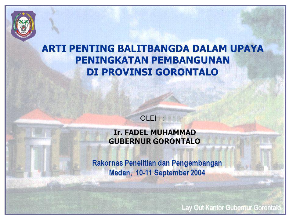 ARTI PENTING BALITBANGDA DALAM UPAYA PENINGKATAN PEMBANGUNAN DI PROVINSI GORONTALO Ir.