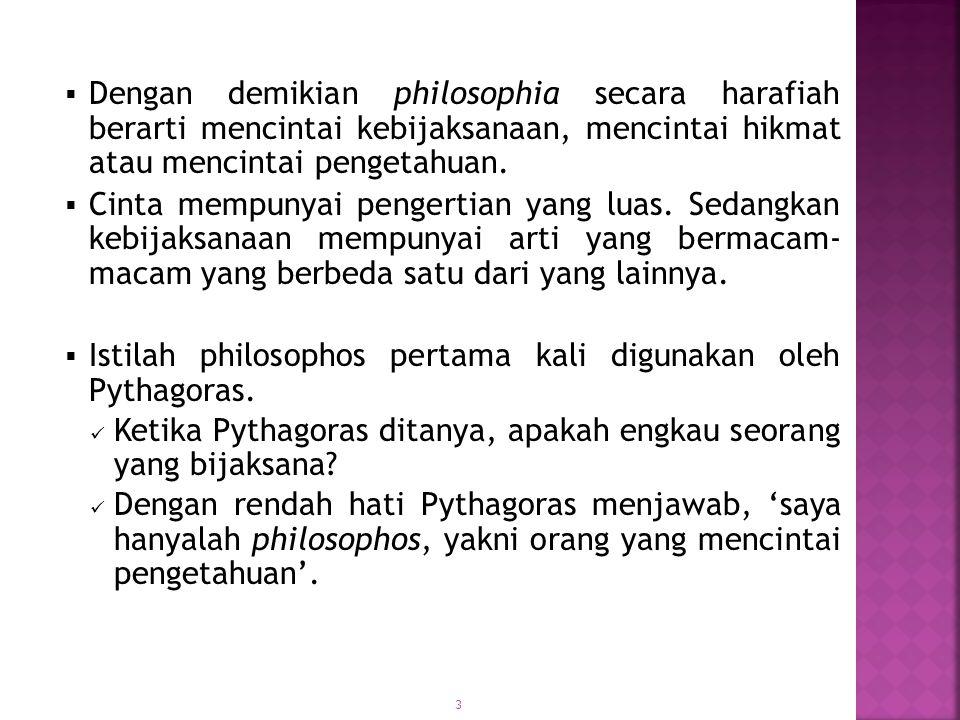 4  Ada dua pengertian filsafat, yaitu: Filsafat dalam arti proses dan filsafat dalam arti produk.