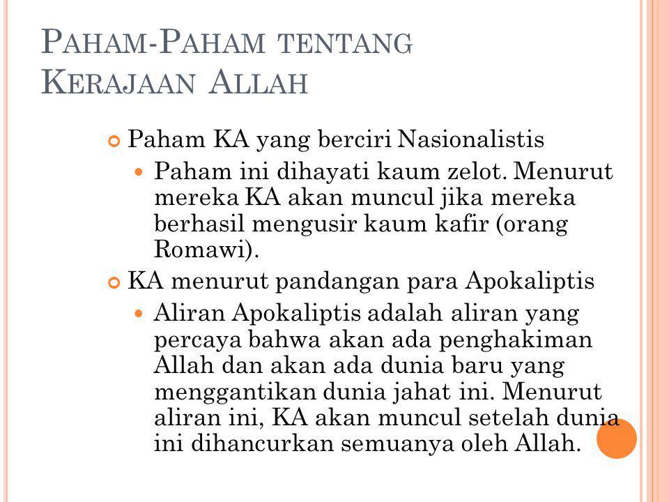 KA menurut pandangan para Rabi Allah sekarang sudah meraja secara hukum, pada akhir zaman Allah akan menghakimi seluruh alam semesta.