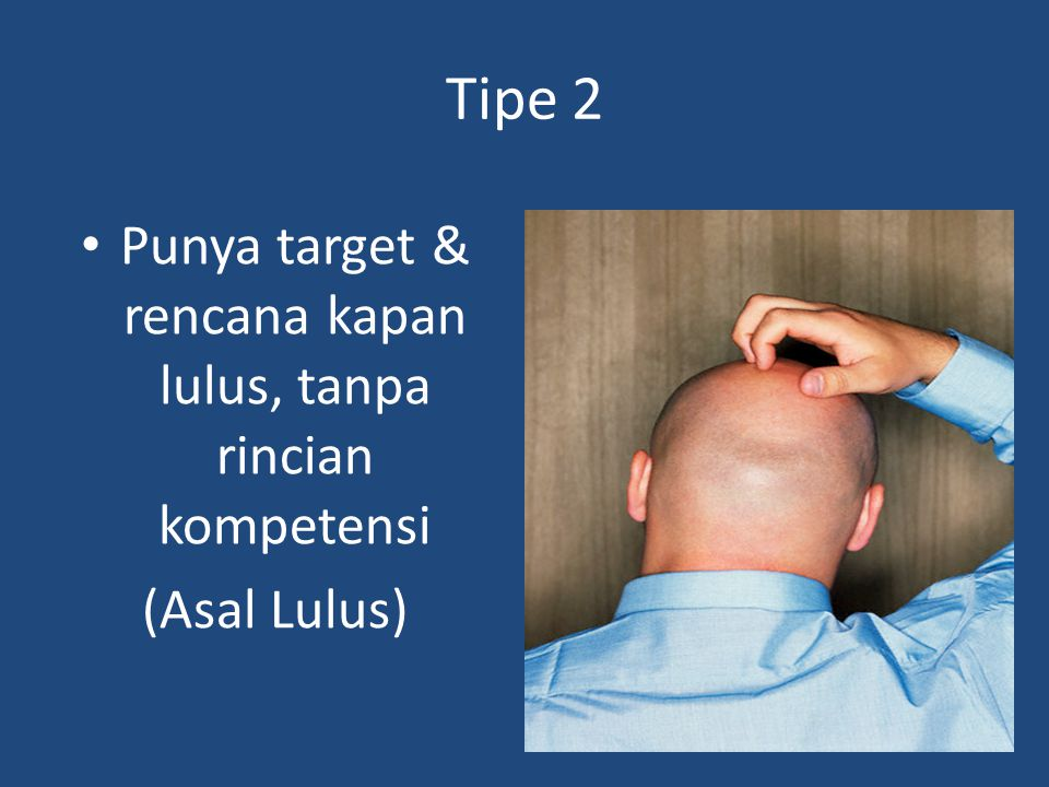 Tipe 2 Punya target & rencana kapan lulus, tanpa rincian kompetensi (Asal Lulus)