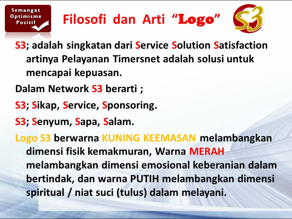 Filosofi dan Arti Logo S3; adalah singkatan dari Service Solution Satisfaction artinya Pelayanan Timersnet adalah solusi untuk mencapai kepuasan.