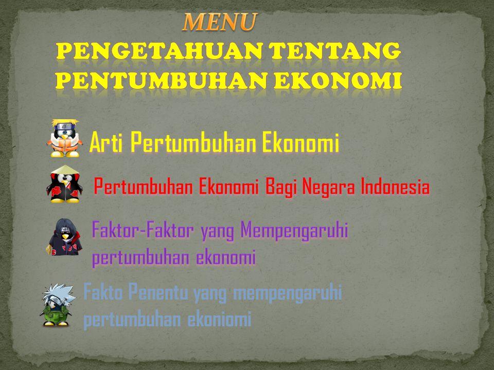 Petumbuhan ekonomi adalah sebagai proses kenaikan output per kapita dalam jangka panjang.
